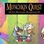 Munchkin Quest, un juego de mesa de infarto!
