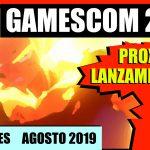 NOVEDADES GAMESCOM 2019 PROXIMOS LANZAMIENTOS JUEGOS