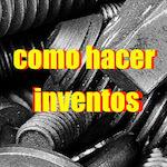 Como hacer inventos