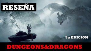 Dungeons and Dragons juego de rol reseña español
